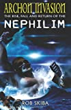 Archon Invasion: The Rise, Fall and Return of the Nephilim (Volume 1)
