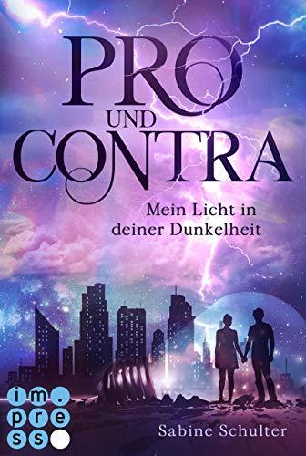 Pro und Contra. Mein Licht in deiner Dunkelheit (German Edition)