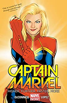 Captain Marvel Vol. 1: Higher, Further, Faster, More (Captain Marvel (2014-2015)) by [DeConnick, Kelly]