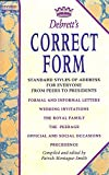 Debrett's Correct Form/Standard Styles of Address for Everyone from Peers to Presidents