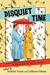 Disquiet Time: Rants and Reflections on the Good Book by the Skeptical, the Faithful, and a Few Scoundrels