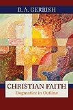 Christian Faith: Dogmatics in Outline