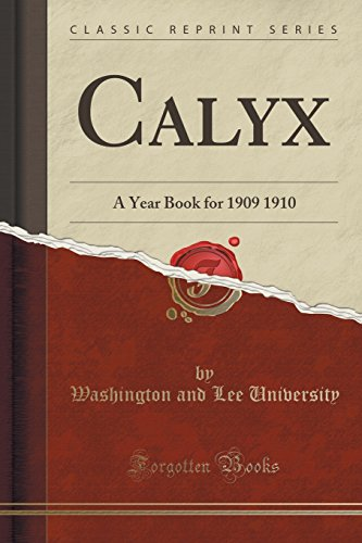Calyx: A Year Book for 1909 1910 (Classic Reprint)