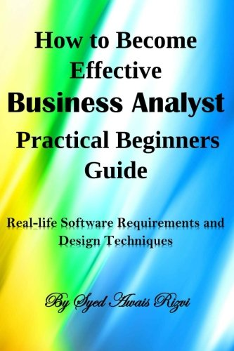 How to Become Effective Business Analyst Practical Beginners