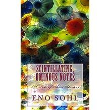 Scintillating, Ominous Notes (A Pair of Short Stories)