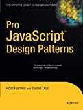 Pro JavaScript Design Patterns: The Essentials of Object-Oriented JavaScript Programming