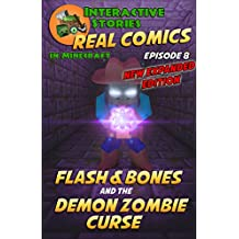 Minecraft Comics: Flash and Bones and the Demon Zombie Curse: The Ultimate Minecraft Comics Adventure Series (Real Comics In Minecraft - Flash And Bones Book 8)