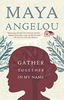 Gather Together in My Name by [Angelou, Maya]
