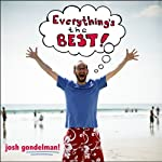 Everything's the Best! | Josh Gondelman