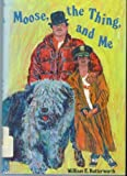 Moose, the Thing, and Me, W. E. Butterworth, 0395320771