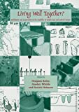 img - for Living Well Together?: Settlement and Materiality in the Neolithic of South-East and Central Europe book / textbook / text book