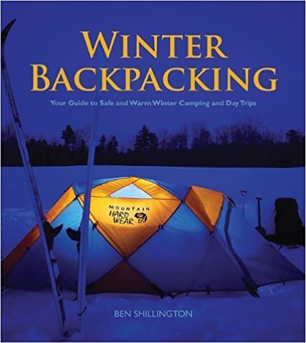 Book Winter Backpacking: Your Guide to Safe and Warm Winter Camping and Day Trips by Ben Shillington (2011-06-01)