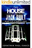 The House That Jack Built: A Humorous Haunted House Fiasco