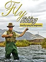Fly Tying and Fly Fishing for Trout - Beginners