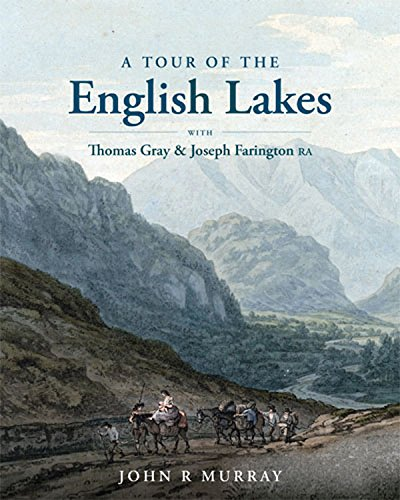 A Tour of the English Lakes: with Thomas Gray and Joseph Farington RA