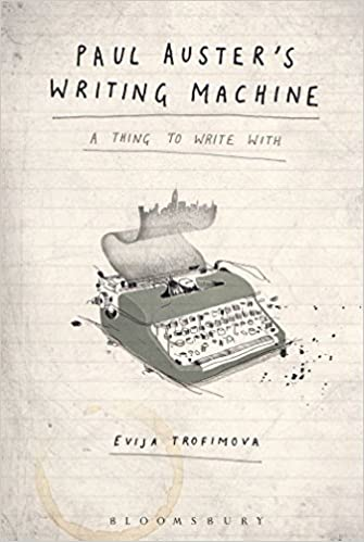 T. Ryan Byerly - Paul Auster's Writing Machine