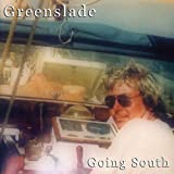 Going South by Greenslade (2004-06-08)