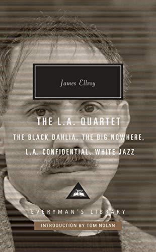 (The L.A. Quartet: The Black Dahlia, The Big Nowhere, L.A. Confidential, White Jazz (Everyman's Library Contemporary Classics)
