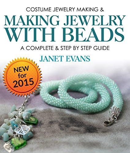 Costume Jewelry Making & Making Jewelry With Beads : A Complete & Step by Step Guide: (Special 2 In 1 Exclusive ()