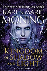 Kingdom of Shadow and Light (Fever Book 11)