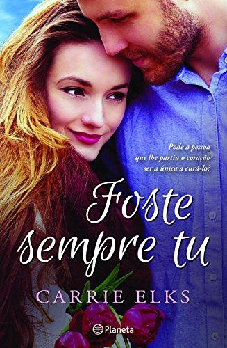 Foste Sempre Tu (Portuguese Edition)