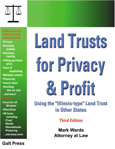 Land Trusts for Privacy & Profit: Using the Illinois-type Land Trust in Other States