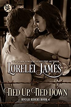 Tied Up, Tied Down (Rough Riders Book 4) by [James, Lorelei]