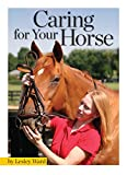 Caring for Your Horse (Horse Illustrated Guide)