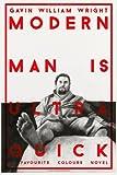 Modern Man Is Ultra Quick, Gavin William Wright, 1494701464