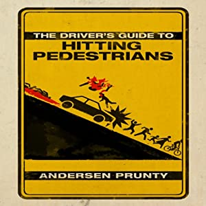 The Driver's Guide to Hitting Pedestrians Audiobook