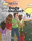 Do All Dogs Go to Heaven?, Andrew Ramirez, 1493616242