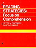 Reading Strategies : Focus on Comprehension, Goodman, Yetta M., 0030440114
