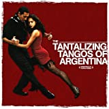 The Tantalizing Tangos Of Argentina (Digitally Remastered)
