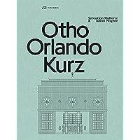 Otho Orlando Kurz: Architekt
