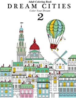 1 Adult Coloring Book Dream Cities 2 Color Your Volume 4