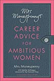 img - for Mrs. Moneypenny's Career Advice for Ambitious Women by Mrs. Moneypenny (2013-01-30) book / textbook / text book