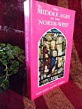 The Middle Ages in the North-West, Scott, Tom and Starkey, Pat, 0904920313