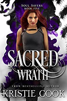 Sacred Wrath (Soul Savers Book 5) by [Cook, Kristie]