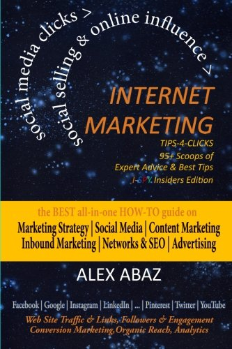 INTERNET MARKETING Tips-4-Clicks|SOCIAL SELLING & ONLINE INFLUENCE|Small Business, eCommerce & Startups: Digital Marketing Strategy|Social Media … Insiders Edition) (Volume 1)