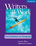 Writers at Work: from Sentence to Paragraph Student's Book, Laurie Blass and Deborah Gordon, 0521120306