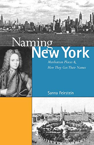 (Naming New York: Manhattan Places and How They Got Their Names)