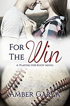 For the Win (Playing for Keeps Book 1) by [Garza, Amber]