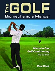 The Golf Biomechanic's Manual: Whole in One Golf Conditioning