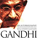 An Autobiography: The Story of My Experiments with Truth Hörbuch von Mohandas (Mahatma) K. Gandhi Gesprochen von: Bill Wallace
