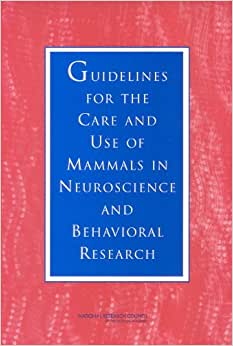 Guidelines for the Care and Use of Mammals in Neuroscience