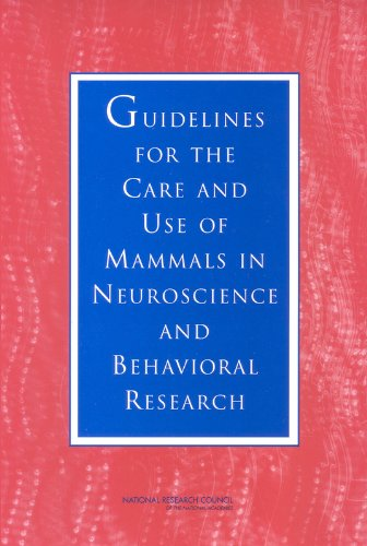 - Guidelines for the Care and Use of Mammals in Neuroscience and Behavioral Research