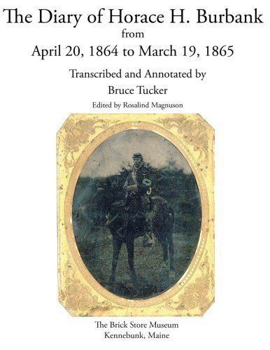 The Diary of Horace H. Burbank: From April 20, 1864 to March 19, 1865 by Bruce Tucker - Burbank Mall Shopping