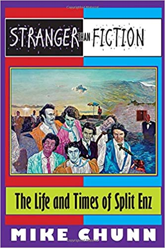 Stranger Than Fiction: The Life and Times of Split Enz - Mike Chunn