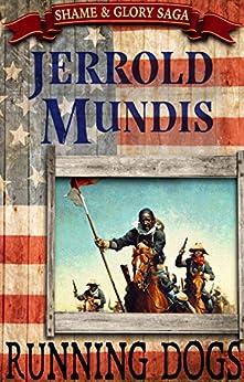 Running Dogs (The Shame & Glory Saga Book 5) by [Mundis, Jerrold]