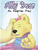Ally Bear: an Adoption Story, Tamara Collis, 1478304375